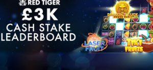 Red Tiger £3K Cash Stake Leaderborad