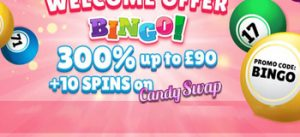 300% UP TO £90 +10 SPINS ON CANDY SWAP USE PROMO CODE BINGO