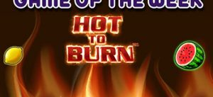 GAME OF THE WEEK – HOT TO BURN